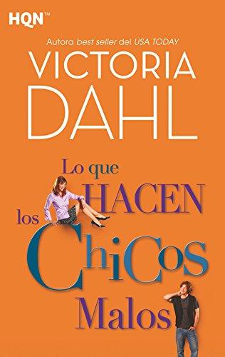 Lo que hacen los chicos malos (HQN) por Victoria Dahl
