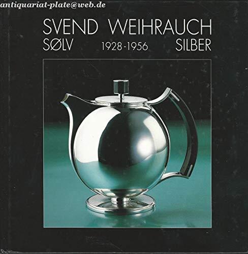 Price comparison product image Svend Weihrauch. Silber. 1928 - 1956. En dansk funktionalist. Ein dänischer Funktionalist.