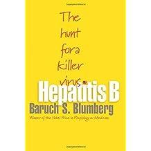Hepatitis B: The Hunt for a Killer Virus by Blumberg, Baruch S. (2003) Paperback