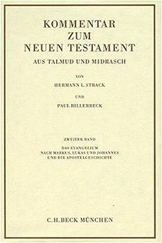 Preisvergleich Produktbild Kommentar zum Neuen Testament aus Talmud und Midrasch: Kommentar zum Neuen Testament, 6 Bde., Bd.2, Das Evangelium nach Markus, Lukas und Johannes und die Apostelgeschichte