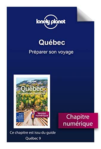 Québec Préparer son
