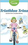 Triathlon Trina (CMKE) (English Edition)