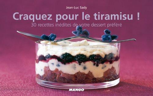 Craquez pour le Tiramisu ! : 30 Recettes indites de votre dessert prfr