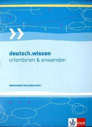 deutsch.wissen. orientieren und anwenden - Gymnasium: Klasse 5-10 (deutsch.punkt. Allgemeine Ausgabe Gymnasium ab 2005)