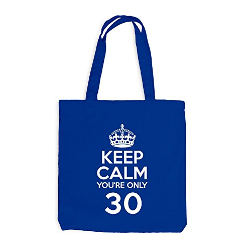 Jutebeutel - Keep Calm you're only 30 - Geburtstag Dreißig Royalblau