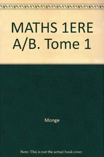 Mathématiques, classe de 1re A, B, tome 1