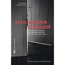 Stasi auf dem Schulhof: Der Missbrauch von Kindern und Jugendlichen durch das Ministerium für Staatssicherheit: Der Missbrauch von Kindern und Texten von Herta Müller und Jürgen Fuchs