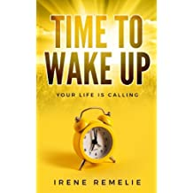 Time to Wake Up: Your life is calling