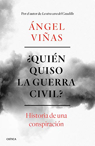 ¿Quién quiso la guerra civil?: Historia de una conspiración