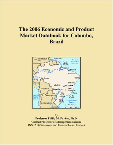 The 2006 Economic and Product Market Databook for Colombo, Brazil