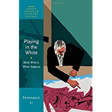 Playing in the White: Black Writers, White Subjects
