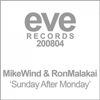 Mike Wind & Ron Malakai - Sunday After Monday