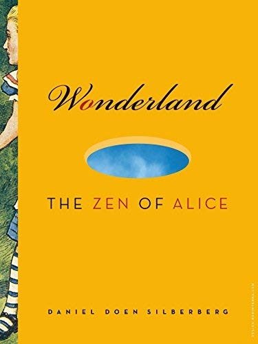 Wonderland: The Zen of Alice by Silberberg, Daniel Doen (2009) Paperback