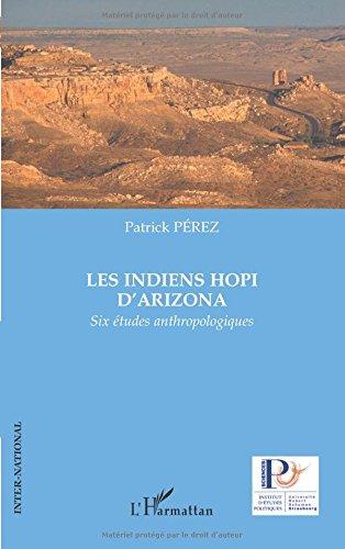 Les Indiens Hopi d'Arizona : Six études anthropologiques