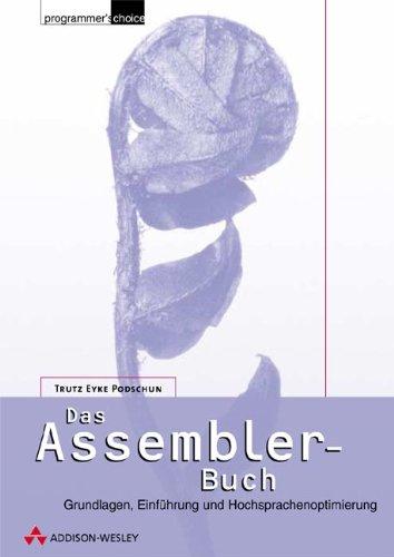 Das Assembler-Buch . Grundlagen, Einführung und Hochsprachenoptimierung (Programmer's Choice)