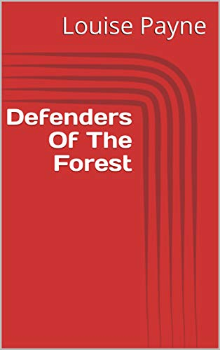 Defenders Of The Forest (Finnish Edition) por Louise Payne