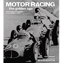 Motor Racing: The Golden Age: Extraordinary Images from 1900 to 1970