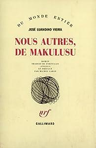 Nous autres, de Makulusu - José Luandino Vieira