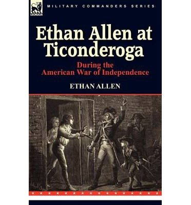 ethan-allen-at-ticonderoga-during-the-american-war-of-independence-paperback-common