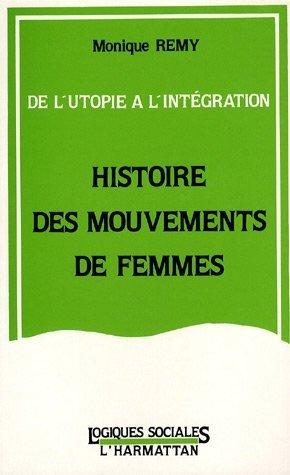 Histoire des mouvements de femmes : De l'utopie à l'intégration