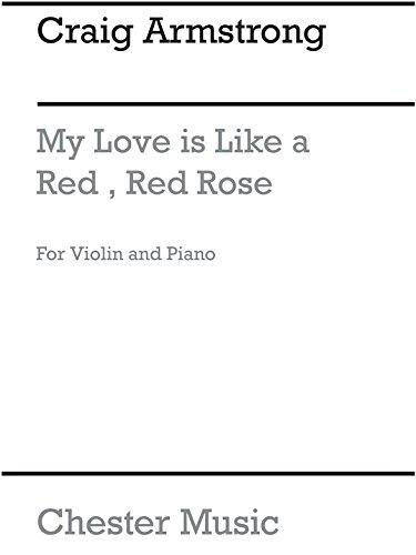 Craig Armstrong: My Love Is Like A Red, Red Rose (Violine/Klavier). Noten für Violine, Klavierbegleitung