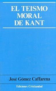 Teísmo moral de Kant, el par  José Gómez Caffarena
