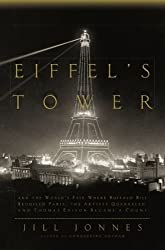 Eiffel's Tower: And the World's Fair Where Buffalo Bill Beguiled Paris, theArtists Quarreled, and Thomas Edison Became a Count by Jill Jonnes (2009-04-30)