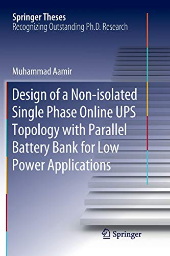 Design of a Non-isolated Single Phase Online UPS Topology with Parallel Battery Bank for Low Power Applications (Springer Theses)