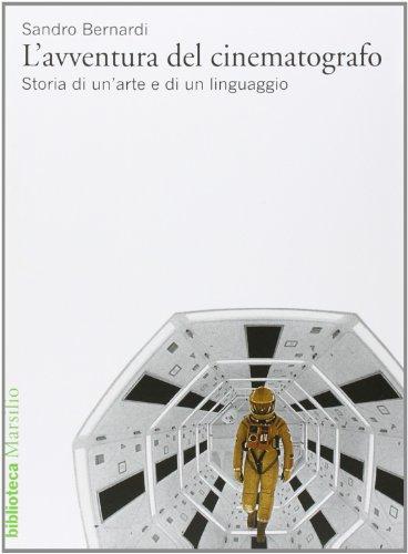 L'avventura del cinematografo. Storia di un'arte e di un linguaggio. Ediz. illustrata