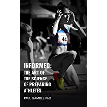 Informed: The Art of the Science of Preparing Athletes (English Edition)