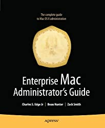 Enterprise Mac Administrators Guide (Books for Professionals by Professionals) by Charles Edge Jr (2009-10-28)