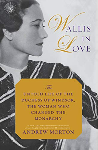 Wallis in Love: The Untold Life of the Duchess of Windsor, the Woman Who Changed the Monarchy (English Edition) American Royalty Grand