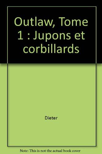 Outlaw, tome 1 : Jupons et corbillards par Dieter