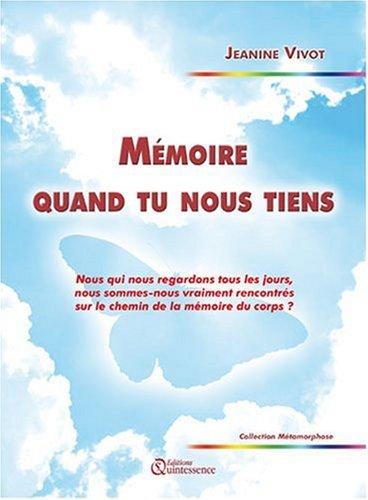 Mémoire quand tu nous tiens par Jeanine Vivot