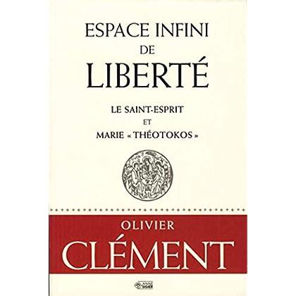 Espace infini de liberté : Le Saint-Esprit et Marie 'théotokos'