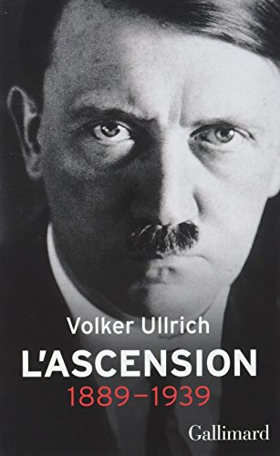 Adolf Hitler (Tome 1-L'ascension, 1889-1939): Une biographie