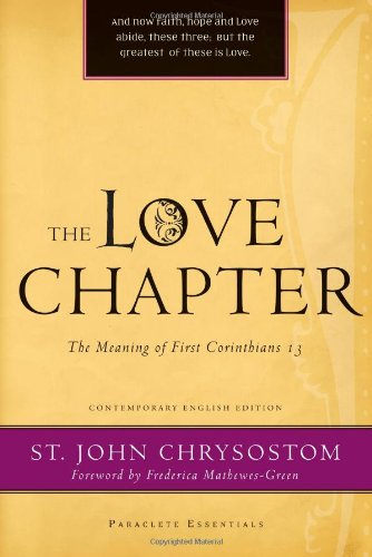 The Love Chapter The Meaning Of First Corinthians 13 Paraclete Essentials