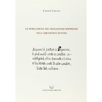 Le Pergamene Dei Monasteri Soppressi Nell'archivio Cavense