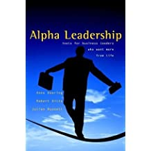Alpha Leadership: Tools for Business Leaders Who Want More from Life by Anne Deering (2002-05-22)