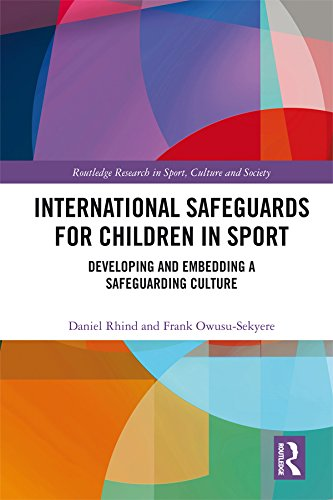 International Safeguards for Children in Sport: Developing and Embedding a Safeguarding Culture (Routledge Research in Sport, Culture and Society Book 94) (English Edition) por Daniel Rhind