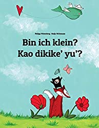 Bin ich klein? Kao dikike yu?: Kinderbuch Deutsch-Chamorro (zweisprachig/bilingual)