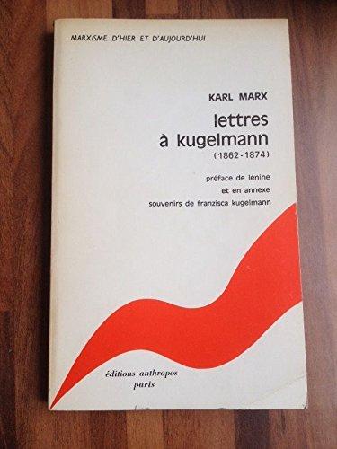 Karl Marx. Lettres à Kugelmann : 1862-1874. Préface de Lénine et en annexe Souvenirs de Franzisca Kugelmann. Introduction par E. Czobel. Traduit de l'allemand par KARL MARX