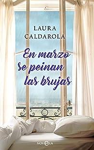 En marzo se peinan las brujas par Laura Caldarola