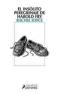 El insólito peregrinaje de Harold Fry par Rachel Joyce