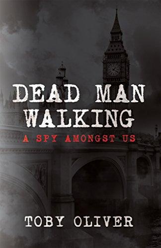 Dead man walking a spy amongst us ebook toby oliver amazon dead man walking a spy amongst us by oliver toby fandeluxe Gallery