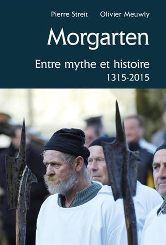 MORGARTEN, ENTRE MYTHE ET HISTOIRE