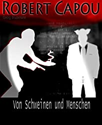 Von Schweinen und Menschen (Robert Capou 2): Robert Capou 2