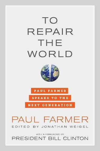 To Repair the World (California Series in Public Anthropology) por Paul Farmer