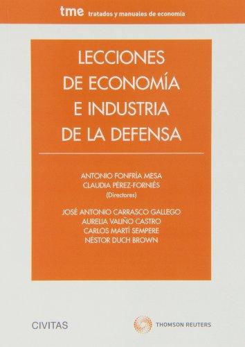 Lecciones de Economía e Industria de la Defensa (Tratados y Manuales de Economía) por Jose Antonio Carrasco