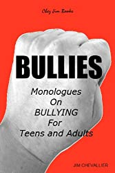 BULLIES: Monologues on Bullying for Teens and Adults (English Edition)